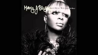 Mary J Blige - Don't Mind [ SLOWED DOWN ]