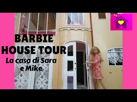 BARBIE HOUSE TOUR(LA NUOVA CASA DI SARA E MIKE)