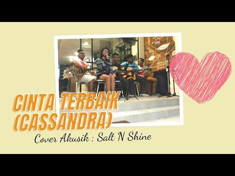 Cinta Terbaik (Cassandra) - cover Salt N Shine