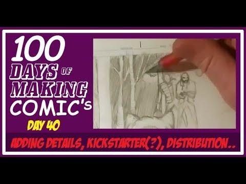 100 Days of Making Comics: Day 40 - Adding Details, Kickstarter(?), Distribution??