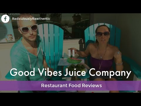 Good Vibes Juice Company Local Restaurant Review