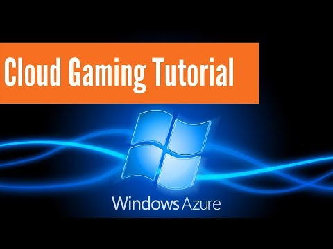 Microsoft Azure Cloud Gaming Tutorial 2018