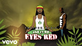 Jah Cure - Eyes Red (Official Lyric Video)