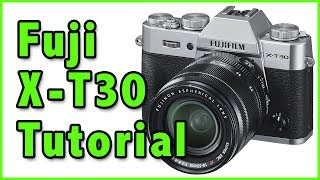 Fuji X-T30 Training Tutorial Overview thumbnail