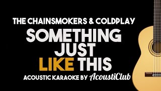 The Chainsmokers & Coldplay - Something Just Like This [Acoustic Guitar Karaoke]