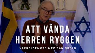 ATT VÄNDA HERREN RYGGEN - Jan Sköld - Vetlanda Friförsamling