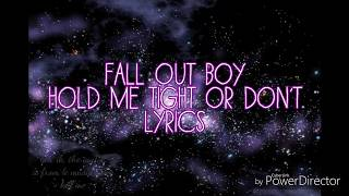 with audio - fall out boy - HOLD ME TIGHT OR DON'T // lyrics