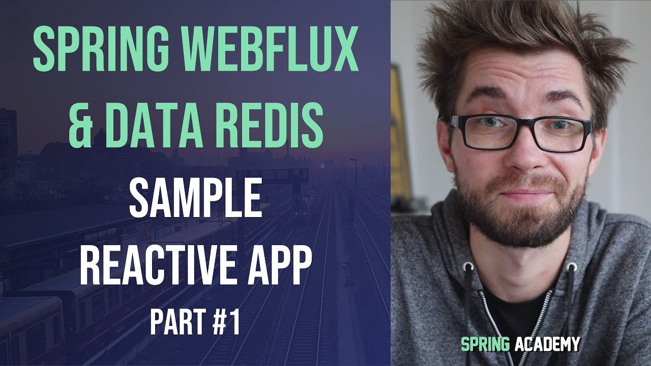 Developing reactive application with Spring WebFlux and Spring Data Redis -  Part 1 of 2