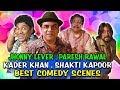 Johnny Lever, Paresh Rawal, Kader Khan, Shakti Kapoor Best Comedy Scenes |Best Comedy Scenes