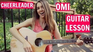 CHEERLEADER - OMI Guitar Tutorial | EASY NO CAPO