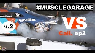 #Musclegarage Vs California Ep.2 (Драг-Рэйсинг В Сша) Часть 2