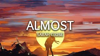 Sarah Close ‒ Almost (Lyrics)