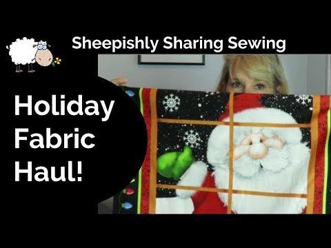 Holiday Fabric Haul | Sheepishly Sewing #5