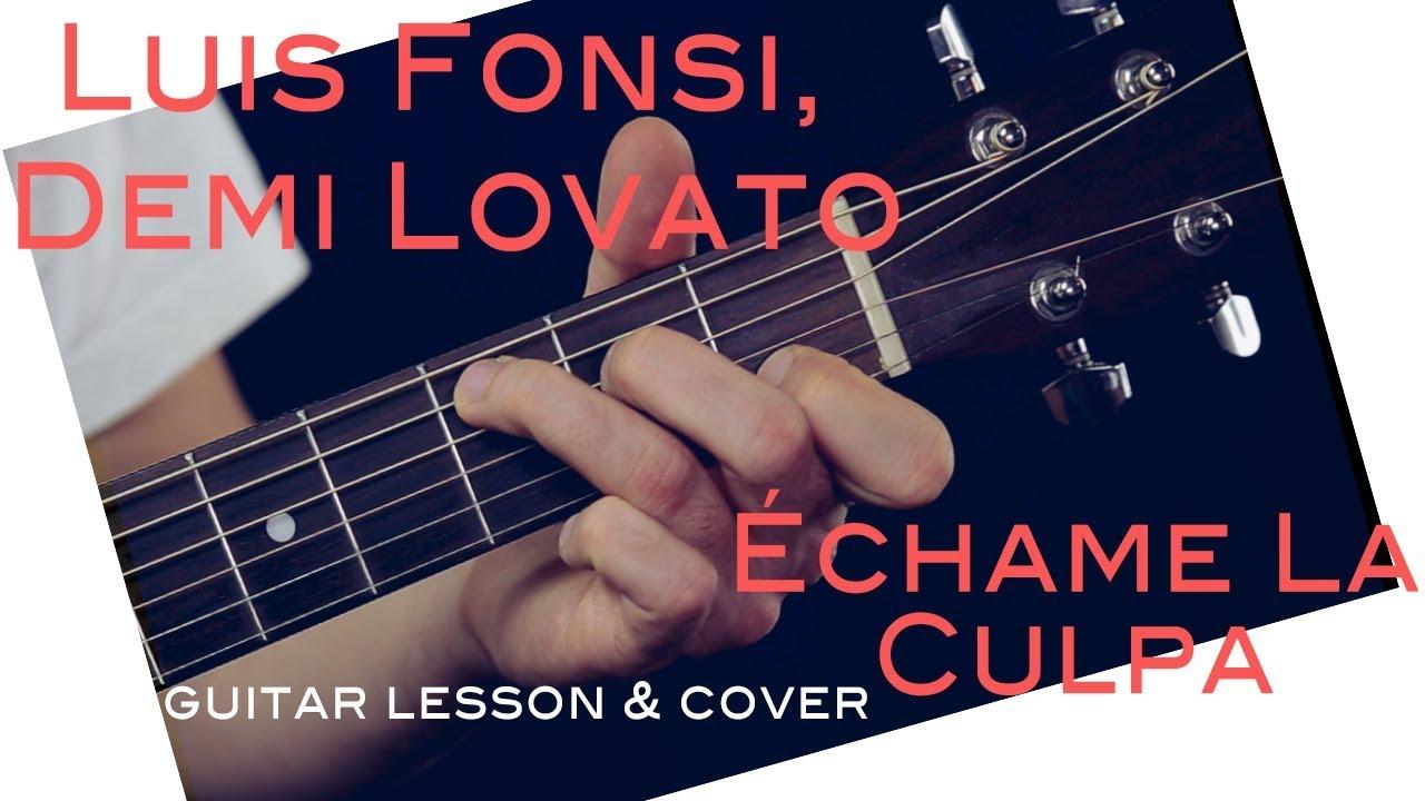 Luis Fonsi Demi Lovato Chame La Culpa Guitar Lesson Chame La