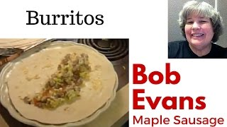 Bob Evans Maple Sausage Breakfast Burritos - Episode 20