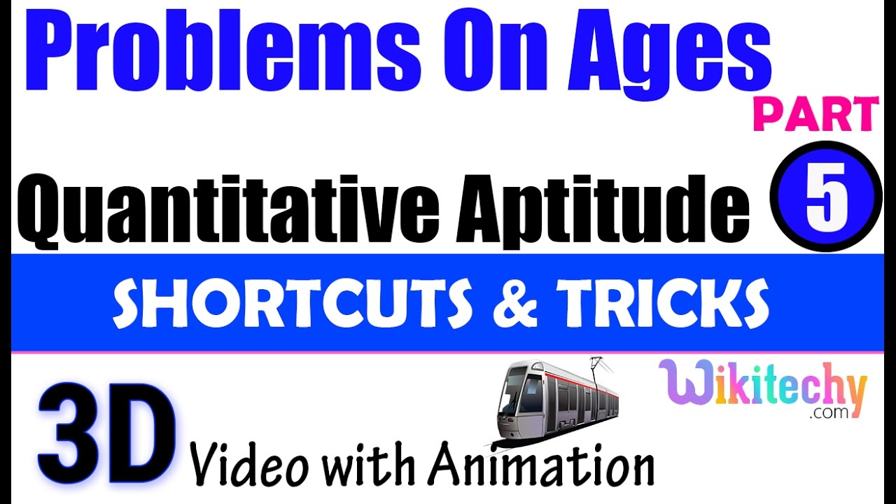 problems on ages 5 aptitude test tricks online videos lectures problems on ages 5 aptitude test tricks online videos lectures preparation