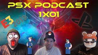 PSX PODCAST 1x01 CON HERMANUKO Y XIRGO | GOTY 2018 | E3 2019 SONY