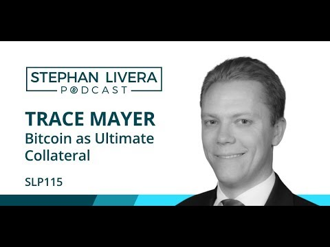 SLP115 Trace Mayer - Bitcoin As Ultimate Collateral