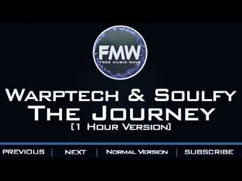 Warptech & Soulfy - The Journey [1 Hour Version]
