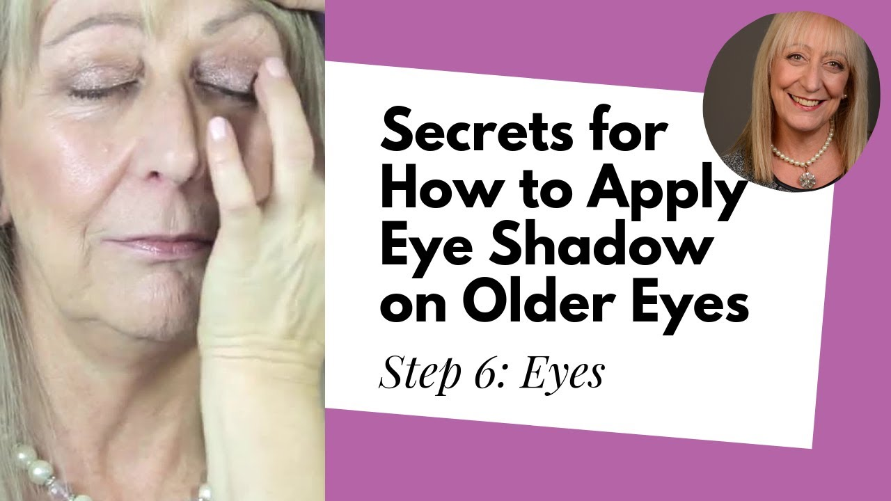 Makeup Over 9  Step 9: Eyes – Secrets for how to apply eye shadow on  older eyes