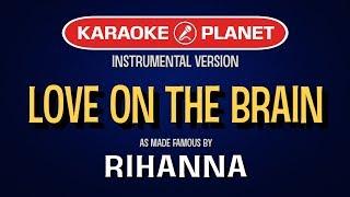 Love On The Brain (Karaoke Version) - Rihanna | TracksPlanet