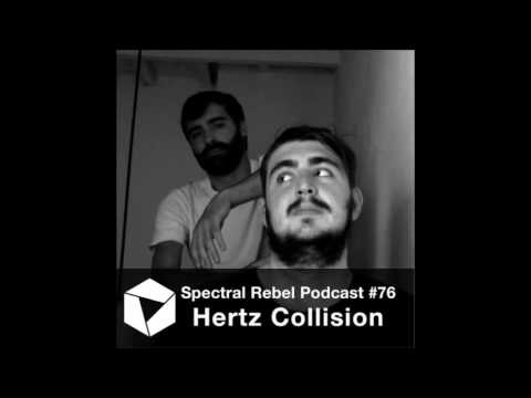 Spectral Rebel Podcast #76: Hertz Collision