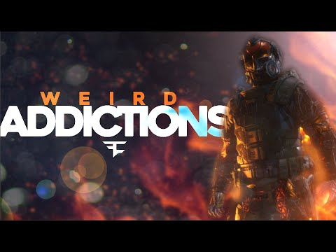 Weird Addictions