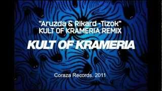Aruzda & Rikard - Tizok (Kult of Krameria Remix)