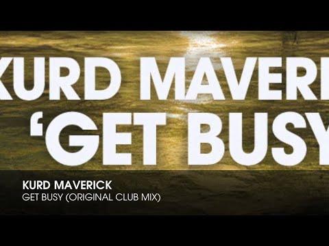 Kurd Maverick - Get Busy (Original Club Mix)