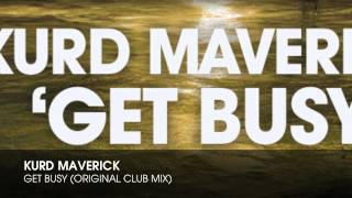 Kurd Maverick - Get Busy (Original Club Mix)