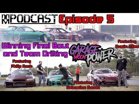 DDM Podcast Episode 5 - Garage Moon Power - Winning Final Bout And Team Drifting