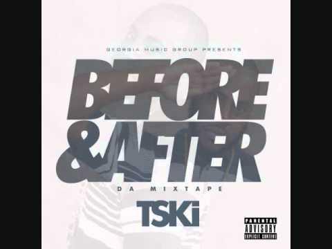 TSki: Before & After Full Mixtape(+DOWNLOAD LINK)