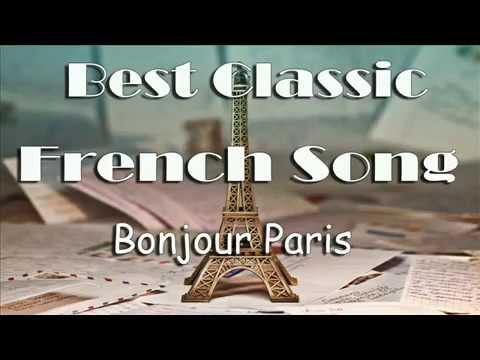 Bonjour Paris: Best Classic French Song ( Les Grandes Chansons Françaises)