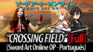 """Sword Art Online abertura 1 """"Crossing Field"""" [FULL] (Dublado por The Kira Justice)"""