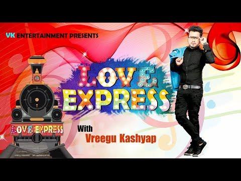 LOVE EXPRESS With Vreegu Kashyap