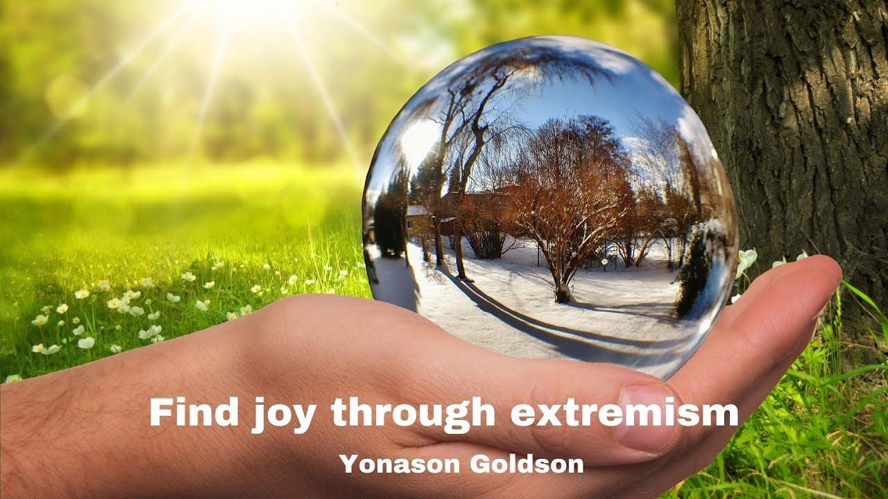 Find joy in extremism