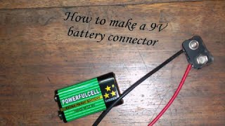 How to make a 9v battery connector