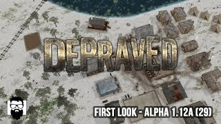 Depraved - Alpha 1.12a (29) - Starting Again - Part 1