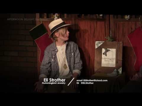 Afternoon Delight Chat Show - Holiday Show, Eli Strother, Hummingbird Jewelry