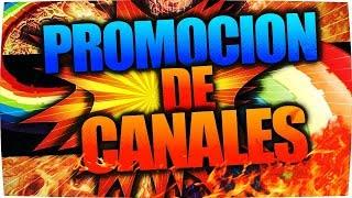 Promo De Canales #4 La Proxima Promo Puede Ser La Tuya! ;)