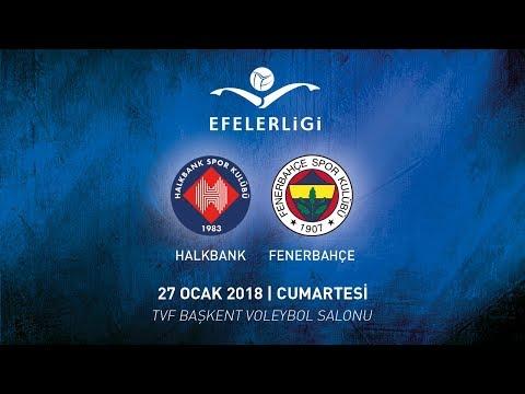 2017 - 2018 / Efeler Ligi 16. Hafta / Halkbank 3 - 0 Fenerbahçe