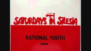 Rational Youth - Saturdays In Silesia (Extended Version) (1982) (Audio)