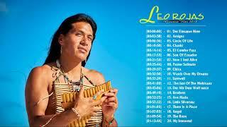 Leo Rojas Instrumental Greatest Hits 2018 Best Romantic Panflute Of Leo Rojas