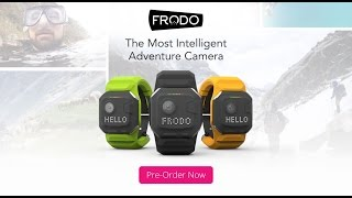 frodo the wearable adventure camera now on indiegogo