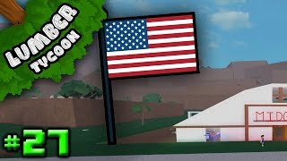 Lumber Tycoon Ep. 27: Our MERICA Flag Start! | Roblox