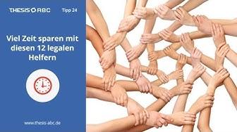 Thesis-ABC Tipp 24: Viel Zeit sparen mit diesen 12 legalen Helfern