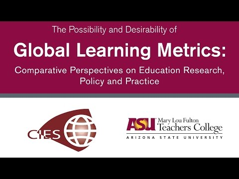"CIES Fall Symposium Plenary #2 ""Are Global Learning Metrics Feasible?"""