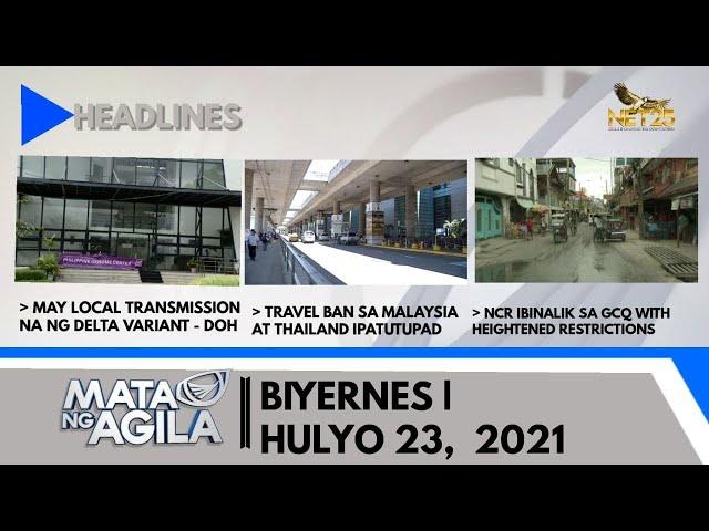 WATCH: Mata ng Agila - July 23, 2021