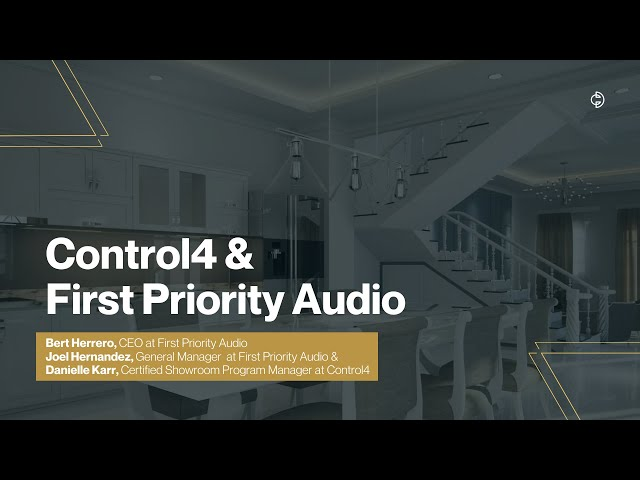 Connected Design Insider Talk: Control4 & First Priority Audio