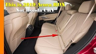 Look This !!! 2019 Acura RDX: Don't Mistake Me For A Honda CR-V!